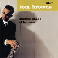 Another Shade of Browne — Ron Carter, Idris Muhammad, Larry Goldings, Tom Browne, Javon Jackson