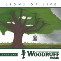 Signs of Life, Pt. 1 — Woodruff