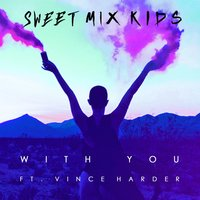 With You — Sweet Mix Kids