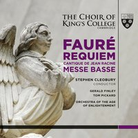Fauré: Requiem & Messe Basse — Orchestra Of The Age Of Enlightenment, Choir Of King's College, Cambridge, Stephen Cleobury, Gerald Finley, Габриэль Форе