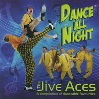 Dance All Night — The Jive Aces