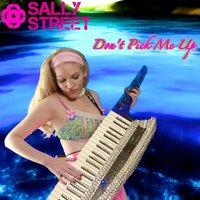 Don't Pick Me Up — Sally Street