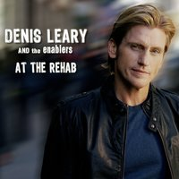 At The Rehab — Denis Leary