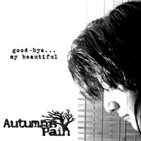 Goodbye My Beautiful — Autumn's Pain