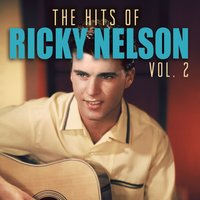 The Hits of Ricky Nelson, Vol. 2 — Ricky Nelson