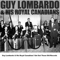 Guy Lombardo & His Royal Canadians' Get Out Those Old Records — Guy Lombardo & His Royal Canadians