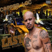 The Last Angel Stand'n — Copperloc & Million Dollar Mouth Piece
