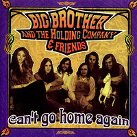 Can't Go Home Again — Big Brother & The Holding Company