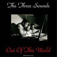 Out of This World — The Three Sounds