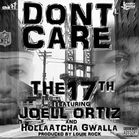 Don't Care (feat. Joell Ortiz & Holla Atcha Gwalla) — The 17th