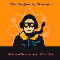Adventures in Sci-Fi — The 5th Galaxy Orchestra