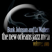 New Orleans Jazz Men, Vol. 2 — Bunk Johnson, Lu Watters