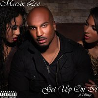 Get Up On It (feat. Sledge) — Marvin Lee