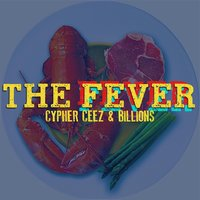 The Fever — Cypher Ceez & Billions