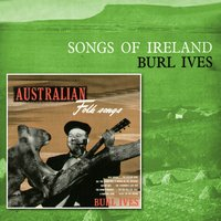 Songs of Ireland/Australian Folk Songs — Burl Ives