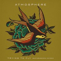 Trying To Fly — Atmosphere, Eric Mayson