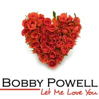 Let Me Love You — Bobby Powell
