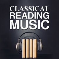 Classical Reading Music — Reading and Study Music, Study Music, Study Music Group