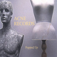 Popped Up — Acne Records