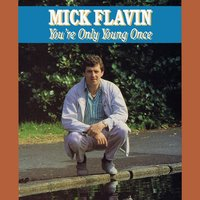 You're Only Young Once — Mick Flavin