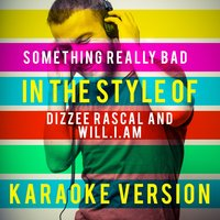 Something Really Bad (In the Style of Dizzee Rascal and Will.I.Am) - Single — Ameritz Top Tracks