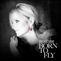 Born To Fly — ROHMIR