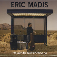 The Dues Will Never Be Paid in Full — Eric Madis