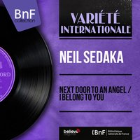Next Door to an Angel / I Belong to You — Neil Sedaka, Alan Lorber and His Orchestra