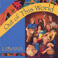 Out Of This World — Libana
