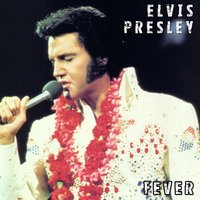 Fever — Elvis Presley