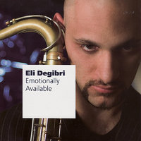Emotionally Available — Eli Degibri