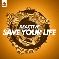 Save Your Life — Reactive