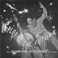 Exploring the Future (with Harold Land & Elmo Hope) — Harold Land, Elmo Hope, Curtis Counce