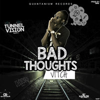 Bad Thoughts — Vitch