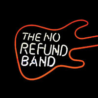 The No Refund Band — The No Refund Band