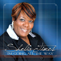 I'm Going All the Way — Shelia Times