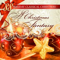 88 Holiday Classical Christmas: A Christmas Fantasy — Пётр Ильич Чайковский