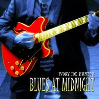 Blues At Midnight — Ivory Joe Hunter