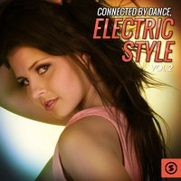 Connected by Dance: Electric Style, Vol. 2 — сборник