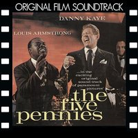 The Five Pennies - Original Film Soundtrack — Louis Armstrong, Danny Kaye, Red Nichols, Susan Gordon, The Five Pennies
