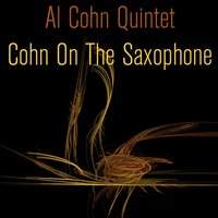 Cohn on the Saxophone — Al Cohn Quintet