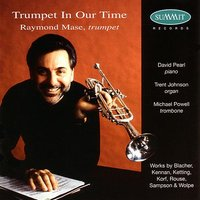 Trumpet in our time — Mase, Raymond, Trumpet