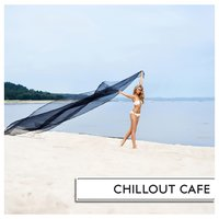 Chillout Cafe — сборник