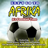 Let's Go To Africa!- It's Football Time — сборник