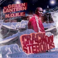 DJ Green Lantern Presents - Crack on Steroids — N.O.R.E.
