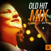 Old Hit Mix, Vol. 1 — сборник