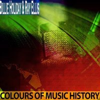 Colours of Music History — Billie Holiday, Ray Ellis