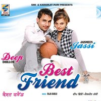Best Friend — Deep Dhillon, Jaismeen Jassi