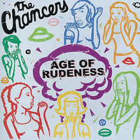 Age Of Rudeness — The Chancers