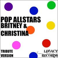 Pop AllStars - Britney Spears & Christina Aguilera Tribute Hits — New Tribute Kings